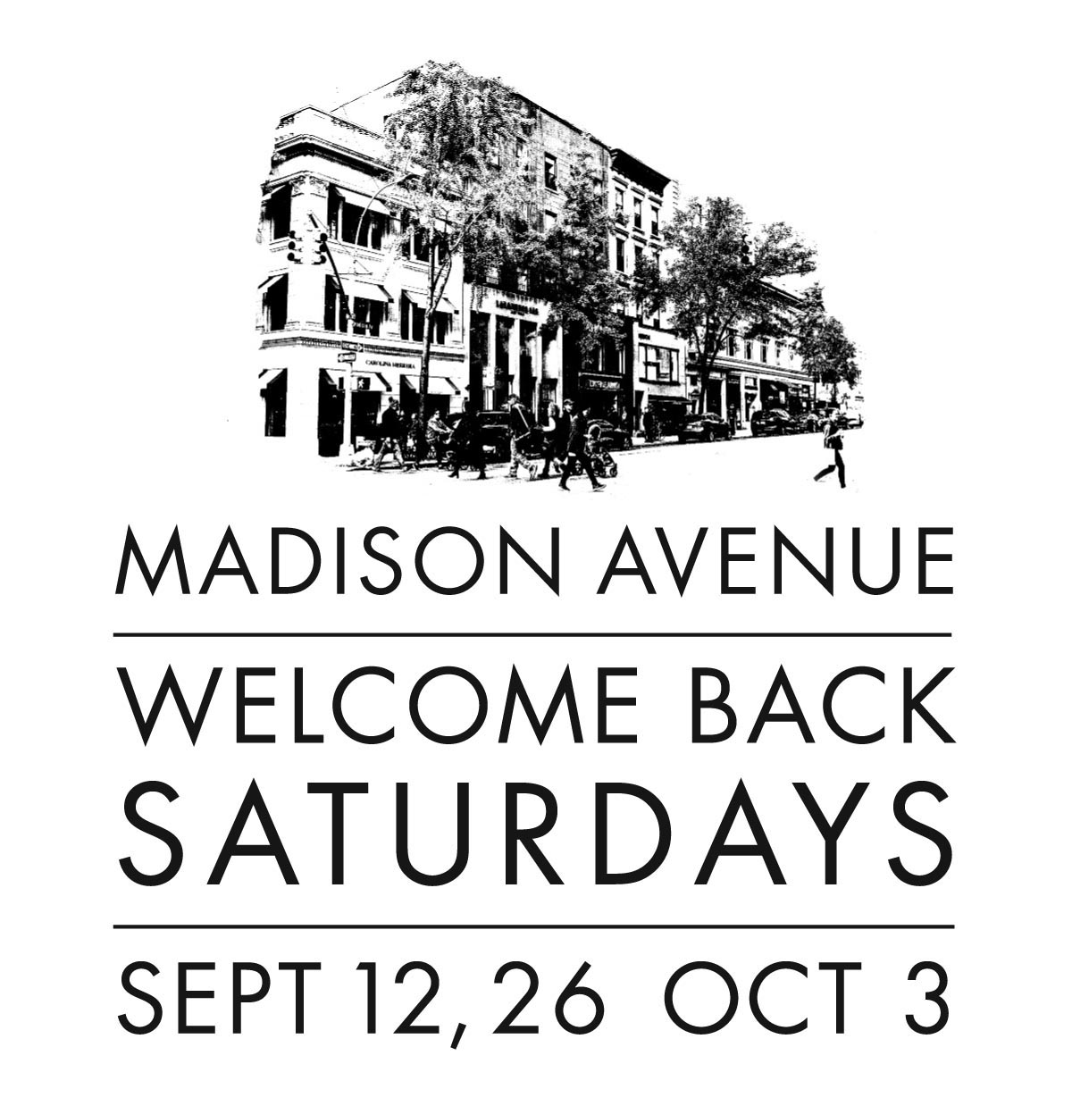 Welcome Back Saturdays on Madison Avenue: 9/12, 9/26 & 10/3